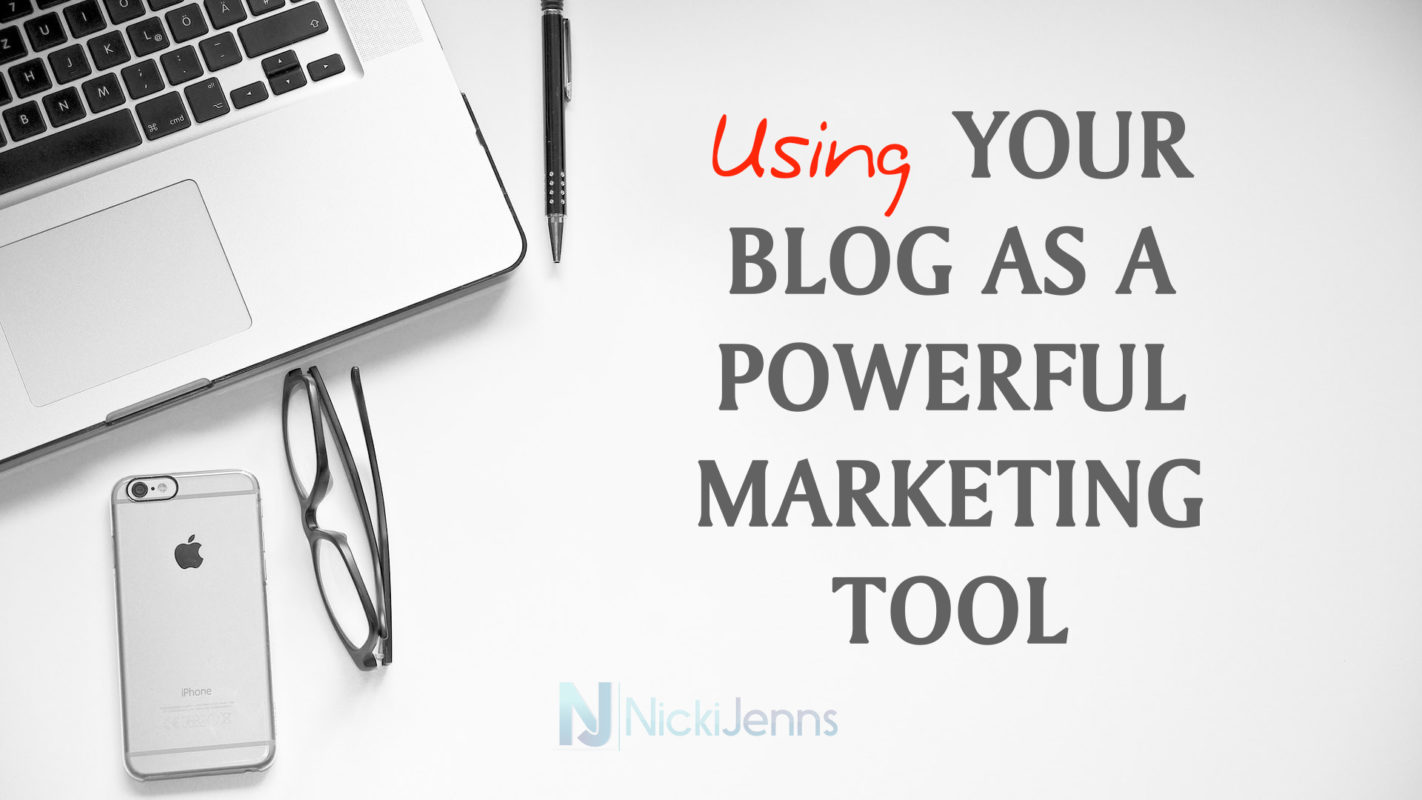 Using Your Blog as a Powerful Marketing Tool